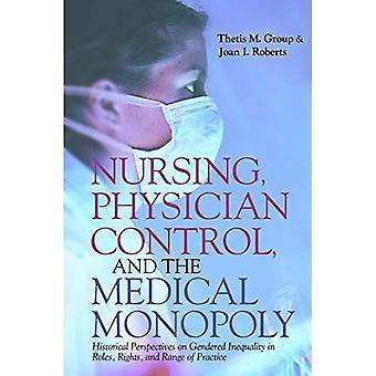 Nursing, legen kontroll og medisinsk monopol: historiske perspektiver på kjønn ulikheter i roller, rettigheter og utvalg av praksis