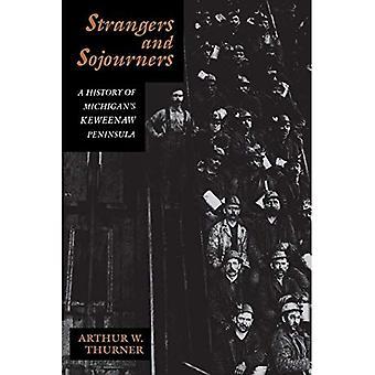Étrangers et les Sojourners: une histoire de la péninsule de Keweenaw du Michigan (série grands lacs livres)