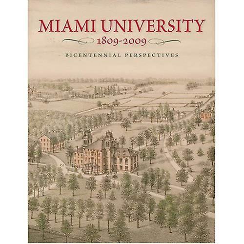 Miami University, 1809-2009  Bicentennial Perspectives