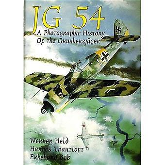 JG 54: Eine fotografische Geschichte des Grunherzjager (Schiffer Militär/Luftfahrt)