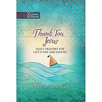 Un an dévotion: Merci, Jésus: prières de louange et de Gratitude