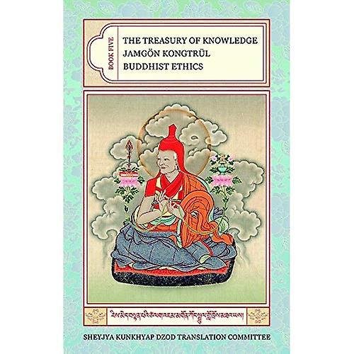 The Treasury of Knowledge  Buddhist Ethics v. 5