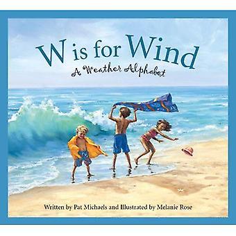 W est pour l'énergie éolienne: un Alphabet de météo (Sleeping Bear Alphabets)