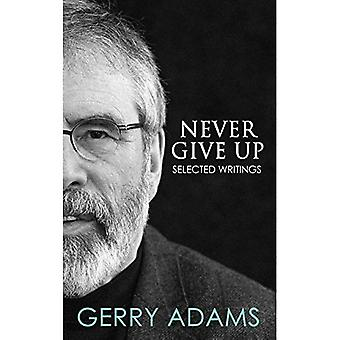 Never Give Up: Selected Writings