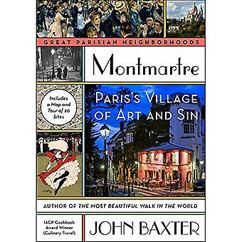 Montmartre: Paris Village of Art og synd (store parisiske Nieghborhoods)