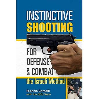 Instinctive Shooting for Defense and Combat: The Israeli Method