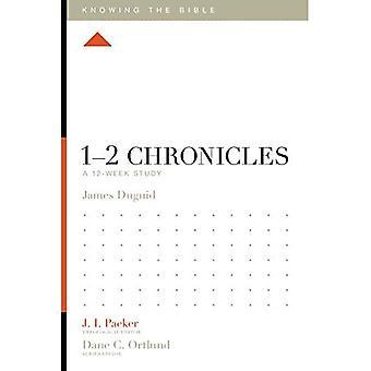 1-2 Crônicas: um estudo de 12 semanas (sabendo que a Bíblia)