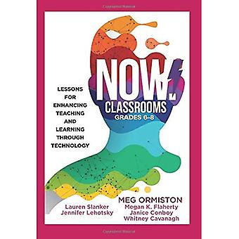 Now Classrooms, Grades 6-8:� Lessons for Enhancing Teaching and Learning Through Technology (Supporting Iste Standards for Students and Digital Cit
