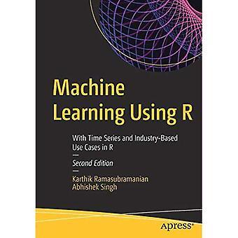 Maschinelles Lernen mit R: mit Zeitreihen und branchenspezifische Anwendungsfälle in R