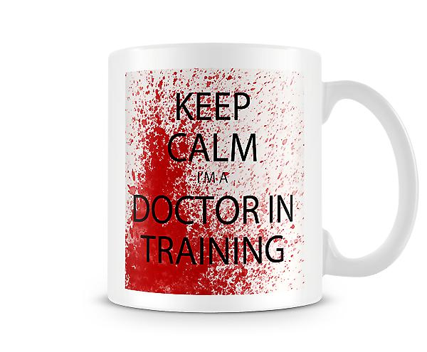 Keep Calm I'm A Doctor In Training Mug