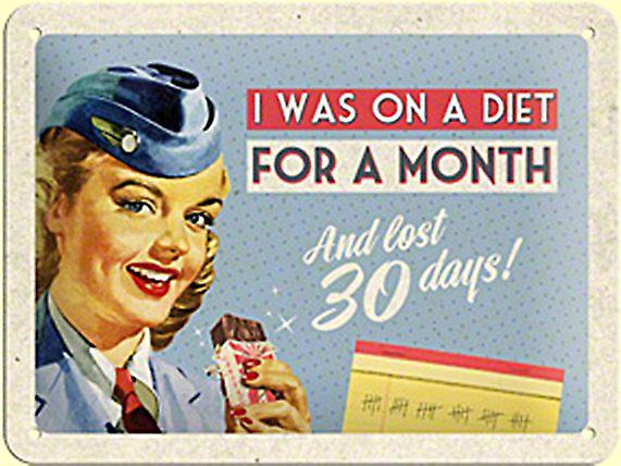 I Was On A Diet For A Month...  funny metal sign (na 2015)