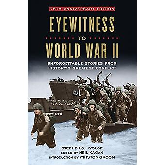 Eyewitness to World War II by Stephen G. Hyslop - 9781426218880 Book