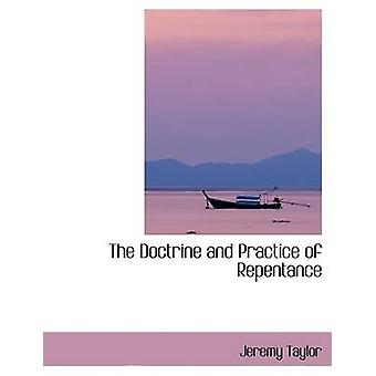 The Doctrine and Practice of Repentance by Taylor & Jeremy