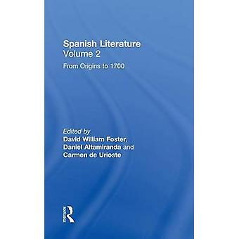 From Origins to 1700 Spanish Literature by Foster & David