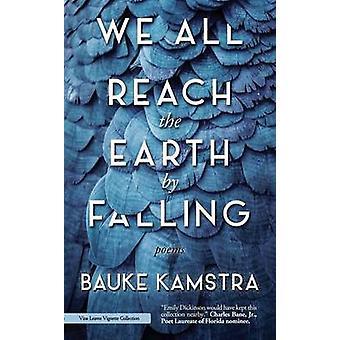 Wir alle erreichen die Erde durch herabfallende durch Kamstra & Bauke