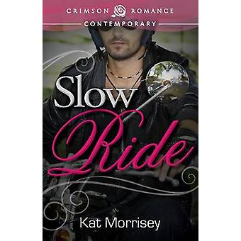 Slow Ride by Morrisey & Kat