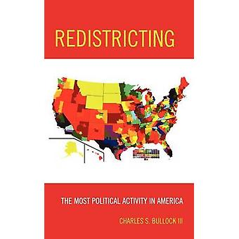 Redistricting The Most Political Activity in America by Bullock & Charles S. & III