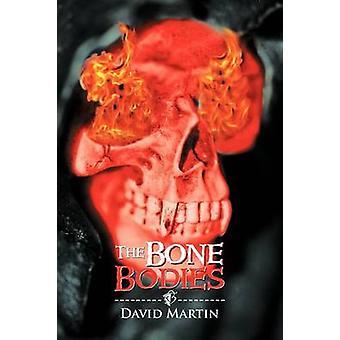 The Bone Bodies by Martin & David