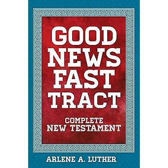 Good News Fast Tract by Luther & Arlene & A