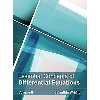 Essential Concepts of Differential Equations Volume II by Wright & Calanthia