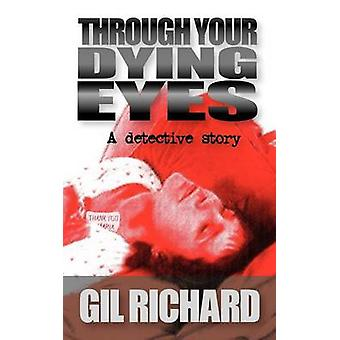 Through Your Dying Eyes by Richard & Gil