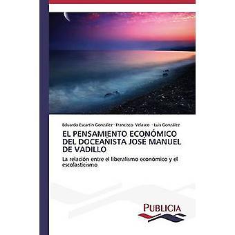El pensamiento econmico del doceaista Jos Manuel de Vadillo by Escartn Gonzlez Eduardo