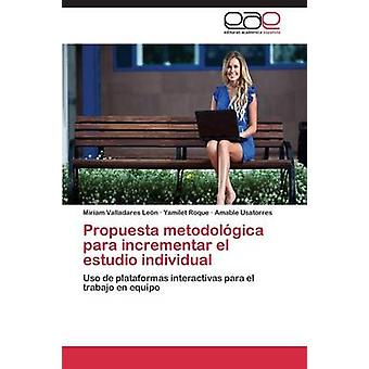 Propuesta Metodologica Para Incrementar El Estudio individ av Valladares Leon Miriam