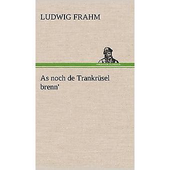 Som Noch de Trankrusel Brenn af Frahm & Ludwig