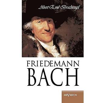 Wilhelm Friedemann Bach av Brachvogel & Albert Emil