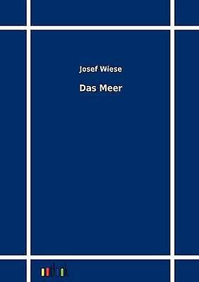 Das Meer by Wiese & Josef