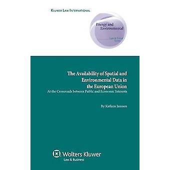 Die Verfügbarkeit von räumlichen und ökologischen Daten in der Europäischen Union an der Schnittstelle zwischen öffentlichen und wirtschaftlichen Interessen von Janssen & Katleen