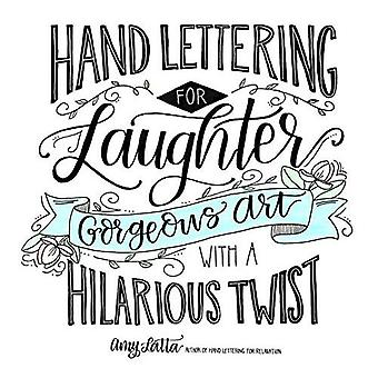 Hand Lettering for Laughter: A Delightful Workbook for Creating Hilarious and Gorgeous Art
