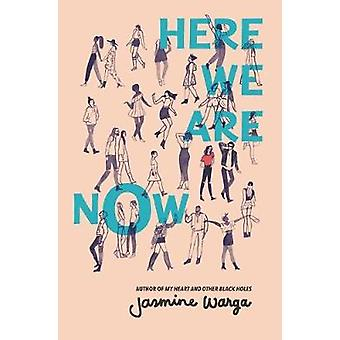 Here We Are Now by Jasmine Warga - 9780062324702 Book