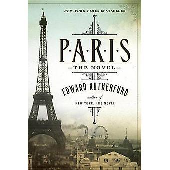 Paris - The Novel by Edward Rutherfurd - 9780345530769 Book