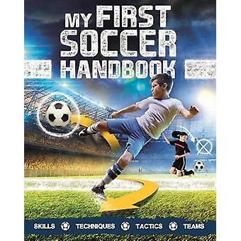 My First Soccer Handbook by Clive Gifford - 9780753474419 Book