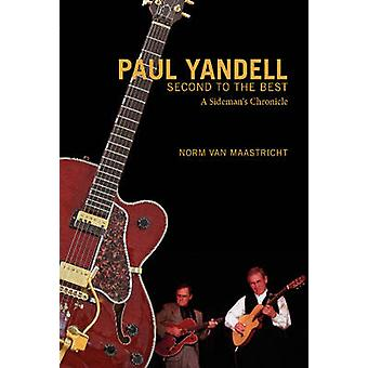 Paul Yandell - Second to the Best - A Sideman's Chronicle by Norm Van