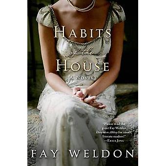 Habits of the House by Fay Weldon - 9781250042903 Book