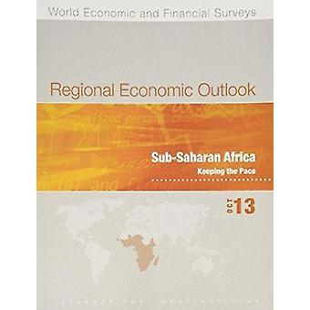 Regional Economic Outlook - Sub-Saharan Africa - Keeping the Pace - Octo