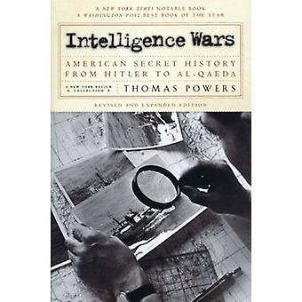 Intelligence Wars - American Secret History from Hitler to Al-Qaeda by