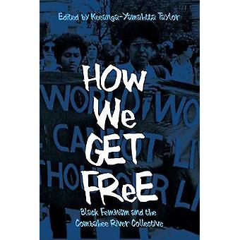 How We Get Free - Black Feminism and the Combahee River Collective by