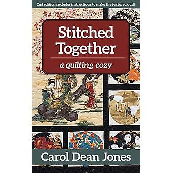 Stitched Together - A Quilting Cozy by Stitched Together - A Quilting C