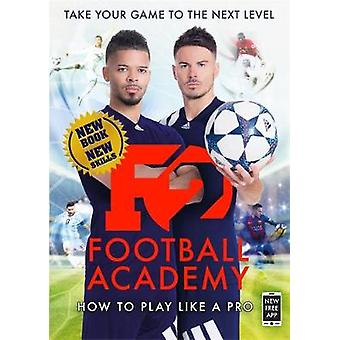 F2 - Football Academy - New book - new skills! by F2 Freestylers - 9781