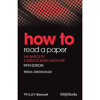 How to Read a Paper: The Basics of Evidence-BasedMedicine (HOW - How To) (Paperback) by Greenhalgh Trisha