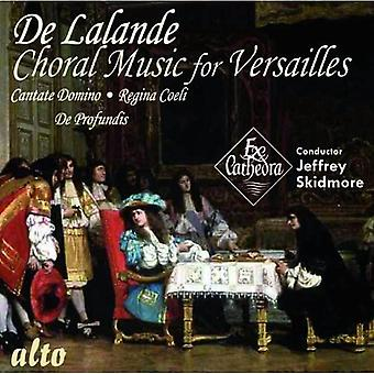 Ex Cathedra: Ex Cathedra barok Orchest - De Lalande: Choral Music voor Versailles [CD] USA import