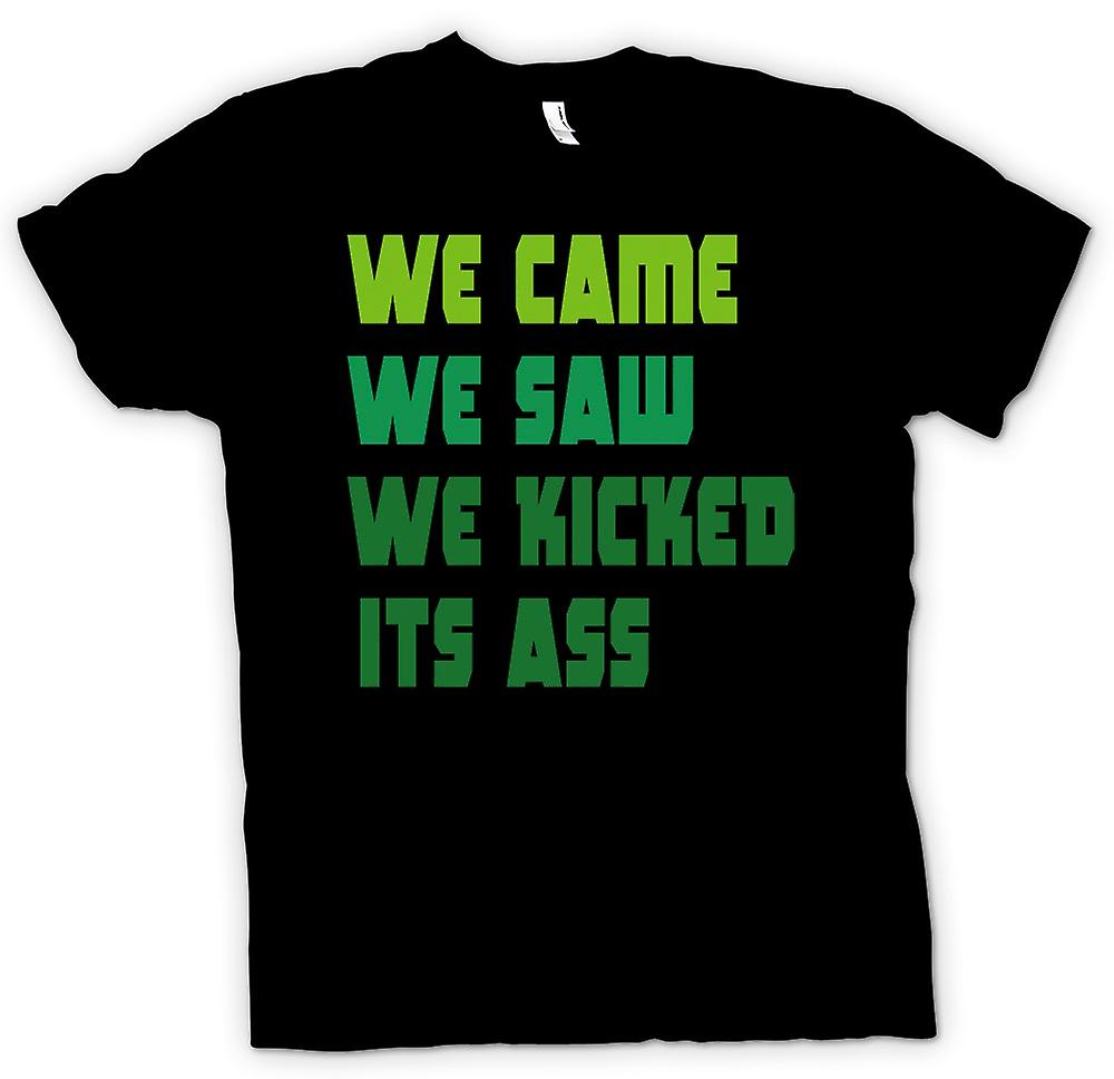 Mens T-shirt - We Came We Saw We Kicked Its Ass - Funny Quote