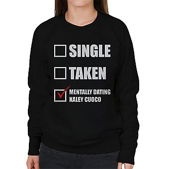 Mentally Dating Kaley Cuoco Women's Sweatshirt
