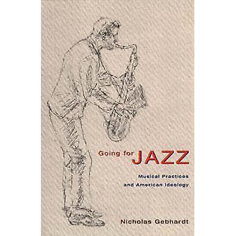 Gehen für Jazz - musikalische Praxis und amerikanischen Ideologie (Neuauflage)