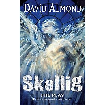 Skellig - A Play for Children - Play by David Almond - 9780340854334 Bo