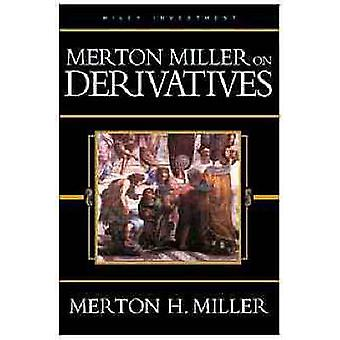 Merton Miller on Derivatives by Merton H. Miller - 9780471183402 Book