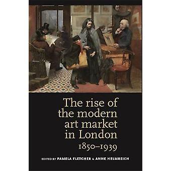 Fremveksten av moderne kunstmarkedet i London - 1850-1939 av Fletcher